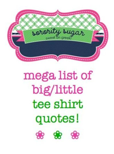 Funny Big Little Sorority Quotes. QuotesGram Sorority Shirt Quotes