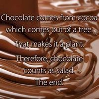 Chocolate counts as a salad...