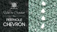 How to Crochet the Peephole Chevron Stitch.