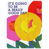 It's Going To Be A Really Good Day wall art