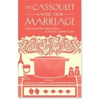 ++ The Cassoulet Saved Our Marriage
