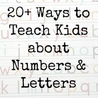 20 Ways to Teach Kids about Numbers and Letters - how do your kids like to learn?
