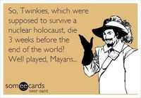 Twinkies and Mayans
