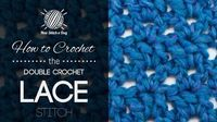 How to Crochet the Double Crochet Lace Stitch