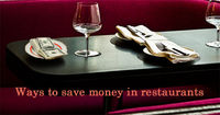 10 Ways To Save Money On Restaurant Bills!