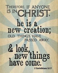 Therefore, If anyone is in Christ