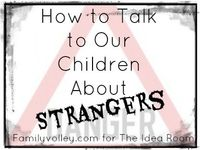 How to Talk to Our Children About Strangers - The Idea Room