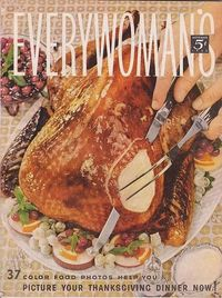 A glistening, golden, completely yummy looking Thanksgiving Turkey graced the November 1955 cover of Everywoman magazine. #magazine #1950s #fifties #food #Thanksgiving #vintage #turkey